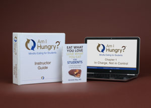 Am I Hungry? Mindful Eating for Students Instructor Training