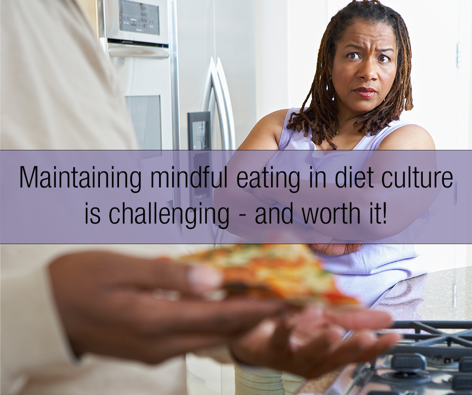 Mindful-eating-in-diet-culture-is-challenging-and-worth-it