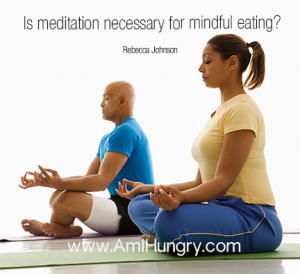 Is-meditation-necessary-for-mindful-eating