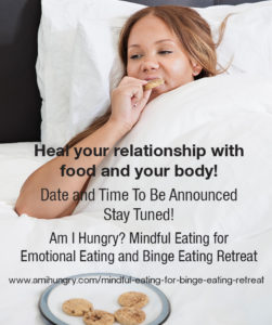 Mindful Eating for Emotinal and Binge Eating Retreat