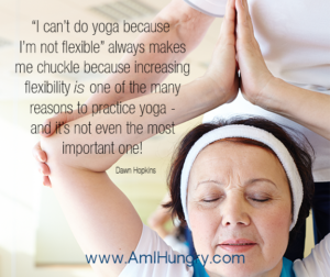 I can't do yoga because I'm not flexible