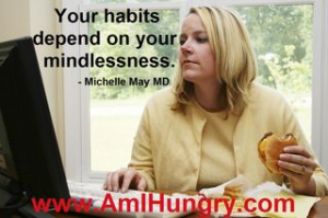 habits depend on your mindlessness