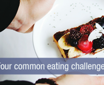 Four-common-eating-challenges